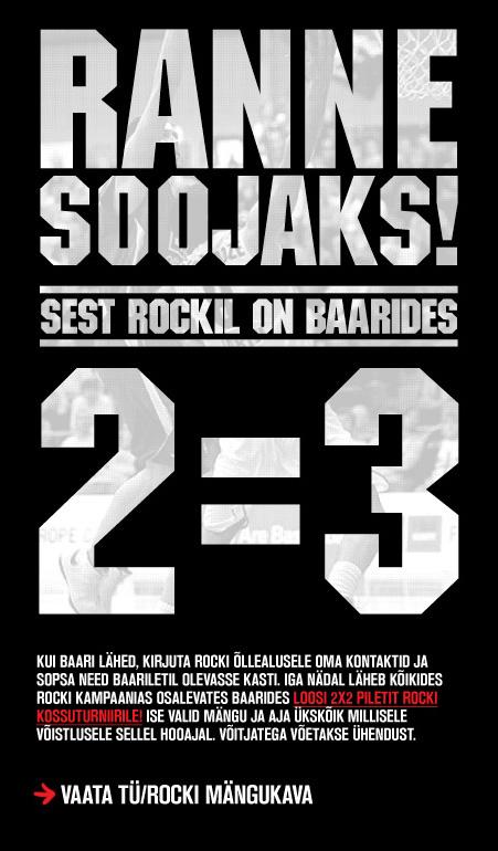 Ranne soojaks! Sest Rockil on baarides 2=3!